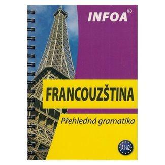 Jana Navrátilová: Francouzština - Přehledná gramatika cena od 88 Kč