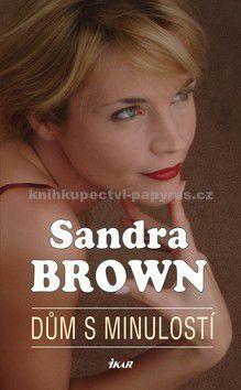 Sandra Brown: Dům s minulostí cena od 171 Kč