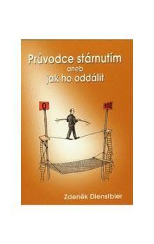 Zdeněk Dienstbier: Průvodce stárnutím aneb jak ho oddálit cena od 122 Kč