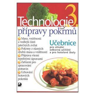 Hana Sedláčková: Technologie přípravy pokrmů 3 - 2. vydání cena od 99 Kč