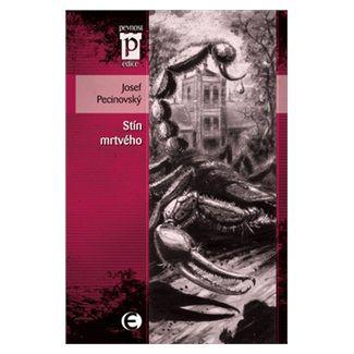 Josef Pecinovský: Stín mrtvého (Edice Pevnost) cena od 69 Kč
