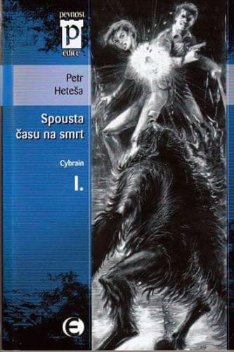Petr Heteša: Spousta času na smrt - Cybrain I. (Edice Pevnost) cena od 69 Kč