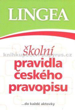 Kolektiv: Školní pravidla českého pravopisu cena od 140 Kč