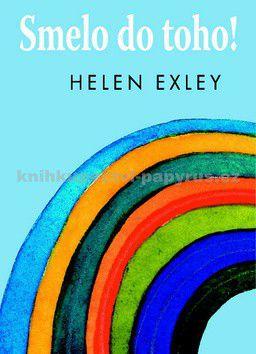 Helen Exley: Smelo do toho! cena od 162 Kč