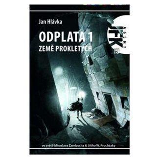 Jan Hlávka: Agent JFK 019 - Země prokletých cena od 91 Kč