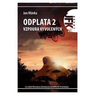 Jan Hlávka: Agent JFK 020 - Vzpoura vyvolených cena od 86 Kč