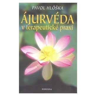 Pavol Hlôška: Ájurvéda v terapeutické praxi cena od 148 Kč