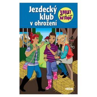 Henriette Wich: Jezdecký klub v ohrožení - Tři holky na stopě cena od 118 Kč
