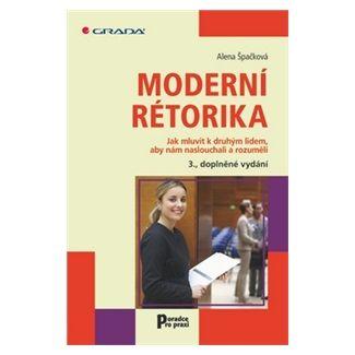 Alena Špačková: Moderní rétorika cena od 126 Kč