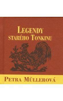 Petra Müllerová: Legendy starého Tonkinu cena od 104 Kč