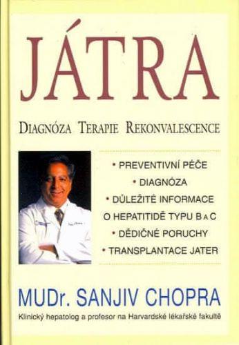 Chopra Sanjiv: Játra - Diagnóza,Terapie, Rekonvalescence cena od 121 Kč