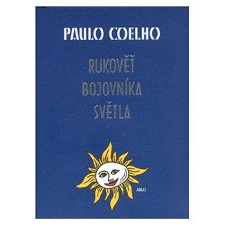 Paulo Coelho: Rukověť bojovníka světla cena od 129 Kč