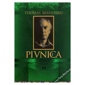 Thomas Bernhard: Pivnica cena od 107 Kč