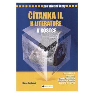 Marie Sochrová, Pavel Kantorek: Čítanka II. k literatuře v kostce pro SŠ - přepracované vydání 2007 cena od 105 Kč