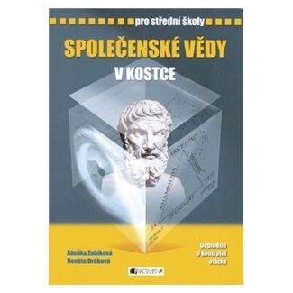 Renáta Drábová, Pavel Kantorek, Zdeňka Zubíková: Společenské vědy v kostce pro SŠ - přepracované vydání 2007 cena od 116 Kč