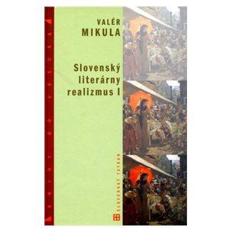 Valér Mikula: Slovenský literárny realizmus cena od 113 Kč
