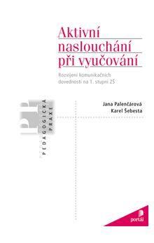 Jana Palenčárová, Karel Šebesta: Aktivní naslouchání při vyučování cena od 150 Kč