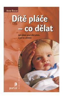 Anne Bacus: Dítě pláče cena od 166 Kč