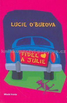 Lucie O\'Bukova: Fidel a Julie cena od 210 Kč