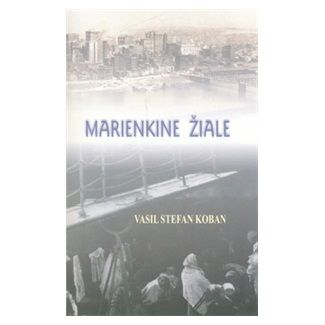 Vasiľ Štefan Koban: Marienkine žiale cena od 106 Kč