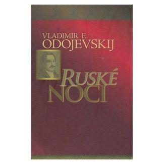 Vladimir F. Odojevskij: Ruské noci cena od 126 Kč