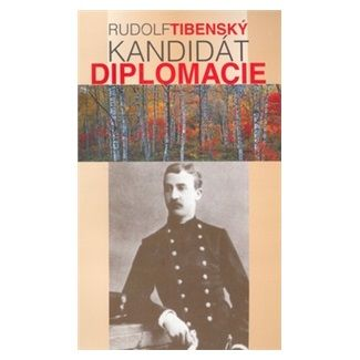 Rudolf Tibenský: Kandidát diplomacie cena od 85 Kč