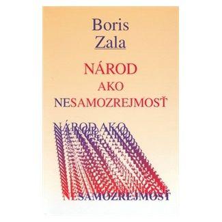 Boris Zala: Národ ako nesamozrejmosť cena od 107 Kč