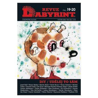 Kolektiv autorů: Labyrint Revue Diy/Udělej to sám cena od 75 Kč