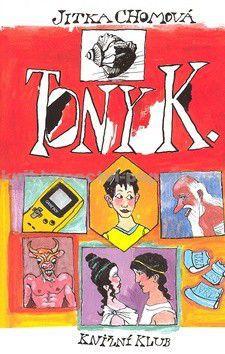 Jitka Chomová: Tony K. cena od 0 Kč