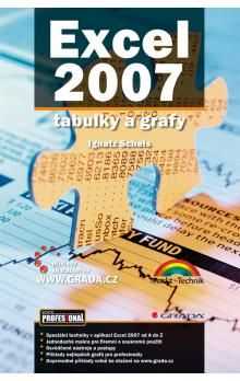 Ignatz Schels: Excel 2007 - tabulky a grafy cena od 84 Kč
