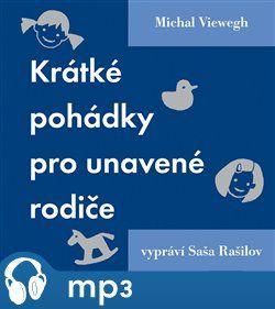 Michal Viewegh: Krátké pohádky pro unavené rodiče cena od 111 Kč
