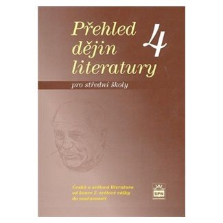 Josef Soukal: Přehled dějin literatury 4 pro střední školy cena od 118 Kč