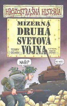 Terry Deary: Mizerná druhá svetová vojna - Hrôzostrašná história cena od 116 Kč