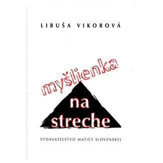 Libuša Vikorová: Myšlienka na streche cena od 95 Kč
