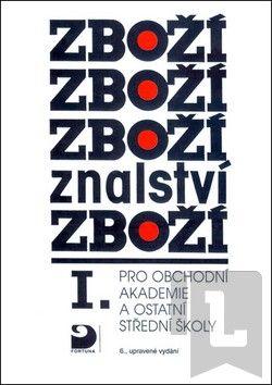 Karel Cvrček: Zbožíznalství I. - pro OA a ostatní SŠ - 4. vydání cena od 125 Kč