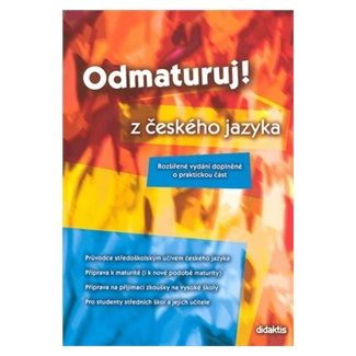 Olga Mužíková: Odmaturuj z českého jazyka (rozšířená verze) cena od 149 Kč