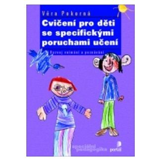 Věra Pokorná: Cvičení pro děti se specifickými poruchami učení cena od 152 Kč