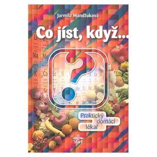 Jarmila Mandžuková: Co jíst, když ... cena od 105 Kč