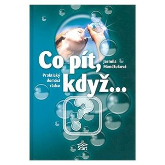 Jarmila Mandžuková: Co pít, když... cena od 123 Kč