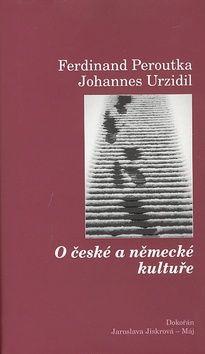 Ferdinand Peroutka, Johannes Urzidil: O české a německé kultuře cena od 124 Kč