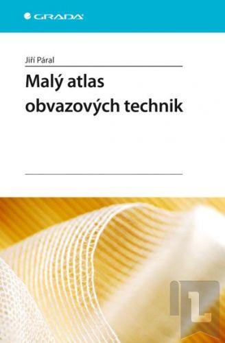 Jiří Páral: Malý atlas obvazových technik cena od 143 Kč