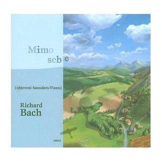 Richard David Bach: Mimo sebe cena od 123 Kč