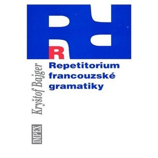 Kryštof Bajger: Repetitorium francouzské gramatiky cena od 90 Kč