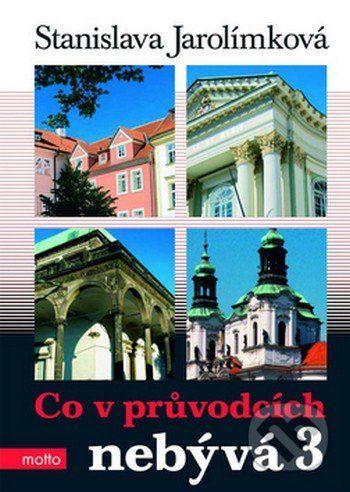Stanislava Jarolímková: Co v průvodcích nebývá 3 cena od 198 Kč