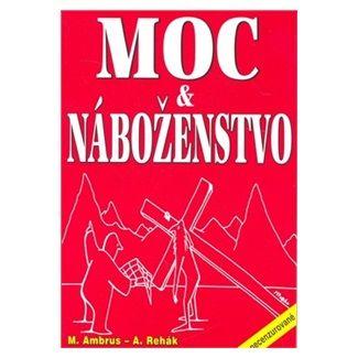 Miloslav Ambrus, Alexander Rehák: Moc a náboženstvo cena od 78 Kč