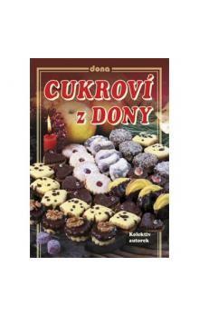 Kolektiv autorů: Cukroví z Dony cena od 70 Kč