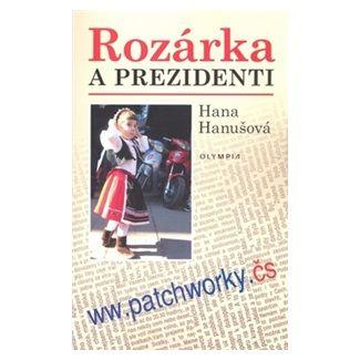 Hana Hanušová: Rozárka a prezidenti cena od 31 Kč