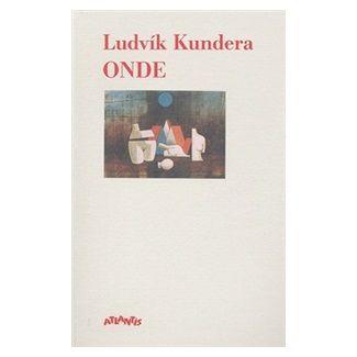Ludvík Kundera: Onde cena od 85 Kč