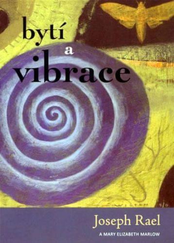 Joseph Rael: Bytí a vibrace cena od 116 Kč