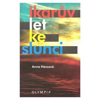 Anna Hessová: Ikarův let ke slunci cena od 33 Kč
